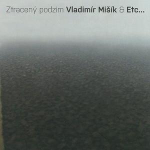 Vladimír Mišík - Ztracený podzim