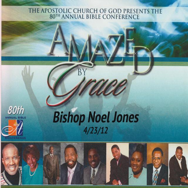 Amazed by Grace - Bishop Noel Jones, a song by Bishop Noel