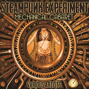 Steampunk Experiment: Mechanical Cabaret