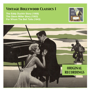Vintage Hollywood Classics, Vol. 1: The Eddy Duchin Story – The Glenn Miller Story – For Whom The Bell Tolls album