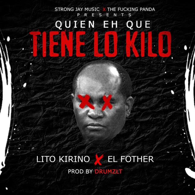 Quien Eh Que Tiene lo Kilo (feat. El Fother)