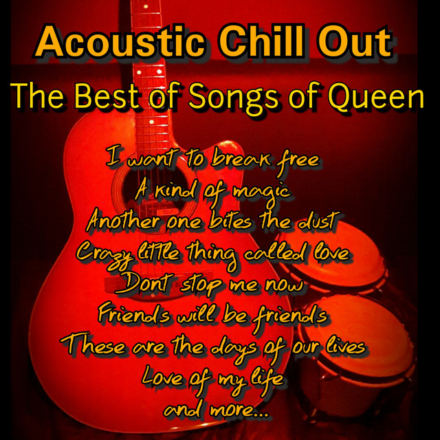 The Best of Songs of Queen by Acoustic Chill Out on Spotify