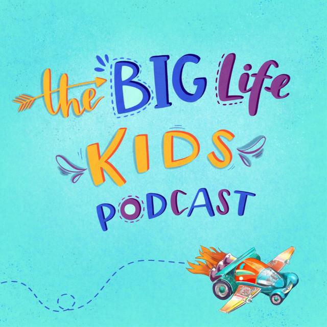 Big Life Kids Podcast | Podcast on Spotify