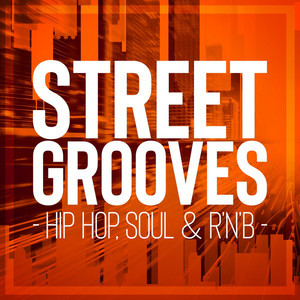 Street Grooves - Hip Hop, Soul & R'n'B