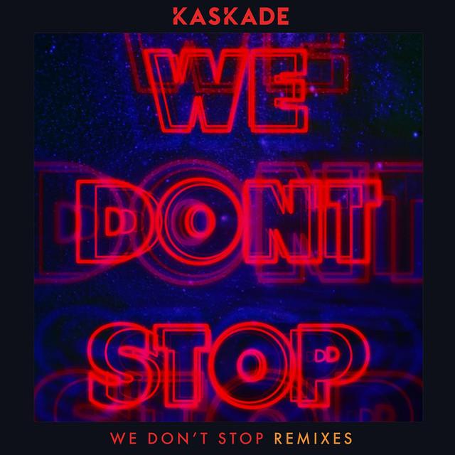 We Don't Stop - Remixes
