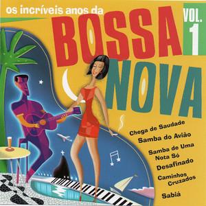 Os Incríveis Anos da Bossa Nova, Vol. 1
