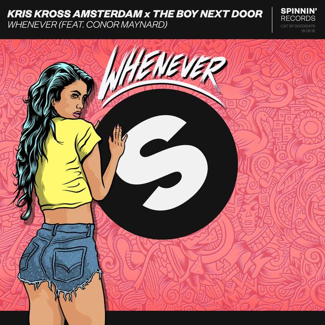 Kris Kross Amsterdam & The Boy Next Door & Conor Maynard - Whenever (feat. Conor Maynard)