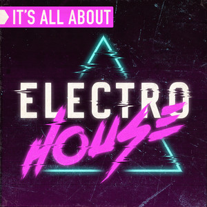 It's All About Electro House Albumcover