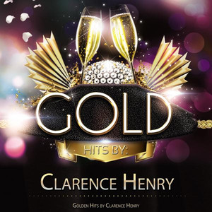 Golden Hits By Clarence Henry album