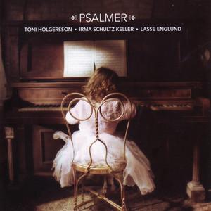 Irma Schultz Keller, Psalm 256 Var inte rädd på Spotify