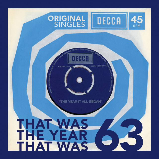 1963 Original Decca Singles: That Was The Year That Was