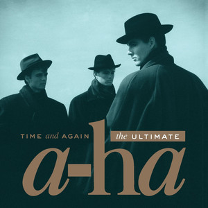 Time and Again: The Ultimate a-ha album