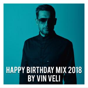 Happy Birthday Mix 2018 By Vin Veli album