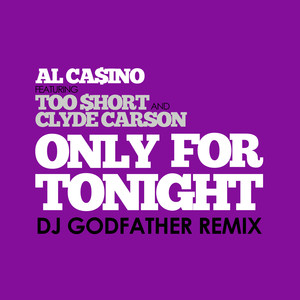 Only for Tonight (Dj Godfather Dirty Knock Twerk Mix)