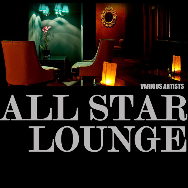 7321ce2e7b5f All Star Lounge by Various Artists on Spotify