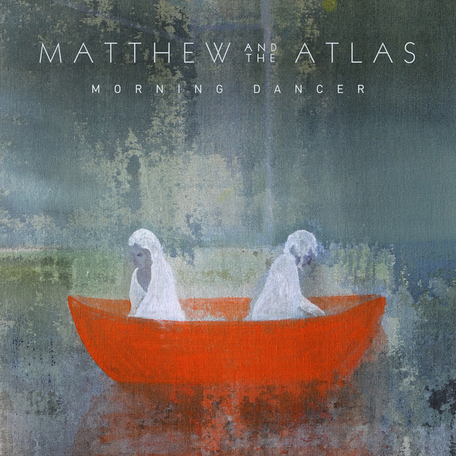 Album cover for Morning Dancer by Matthew And The Atlas