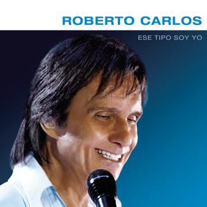Ese Tipo Soy Yo - Roberto Carlos