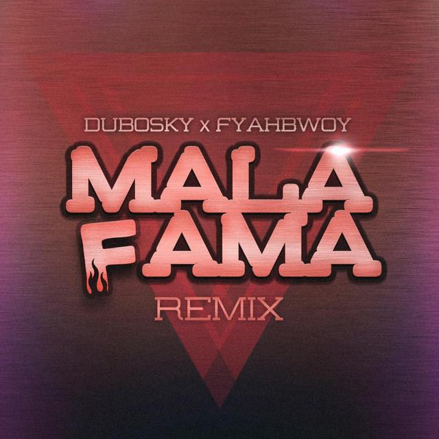 Mala Fama (Remix) [feat. Dubosky]