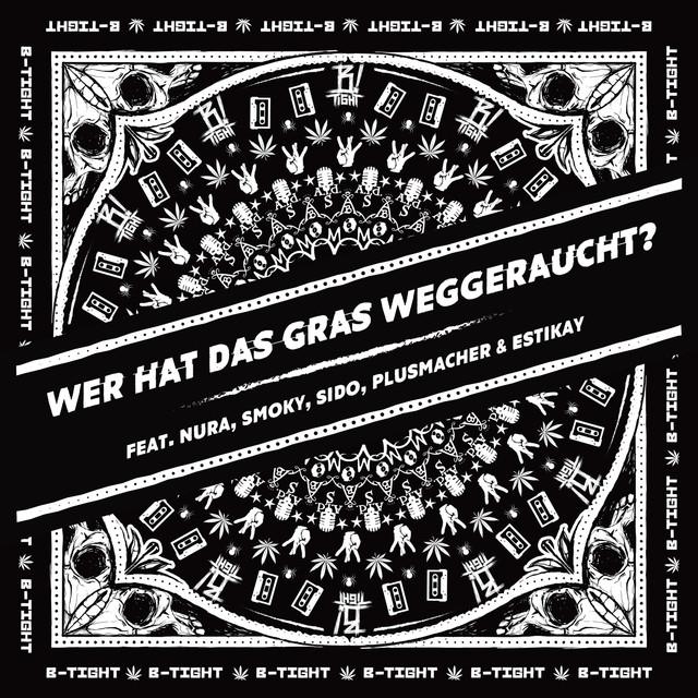 Wer hat das Gras weggeraucht (feat. Nura, Smoky, Sido, Plusmacher, Estikay)