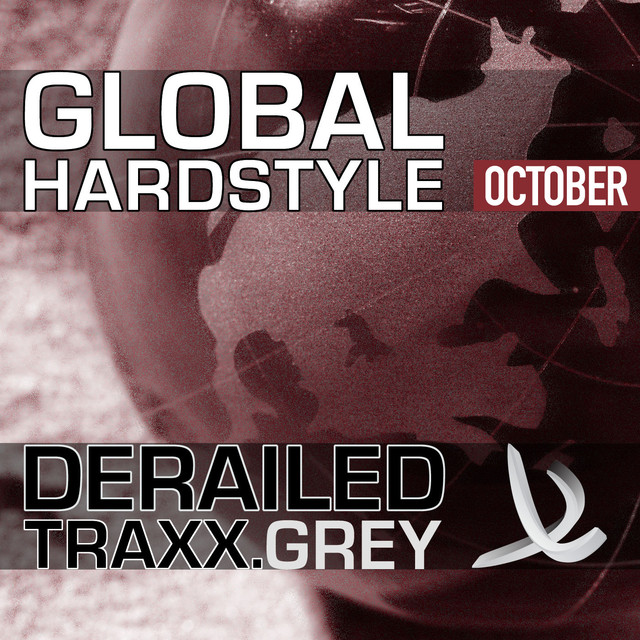 Derailed Traxx presents Global Hardstyle - October 2010