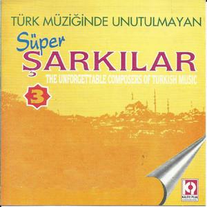 Türk Müziğinde Unutulmayan Süper Şarkılar, Vol.3 Albümü