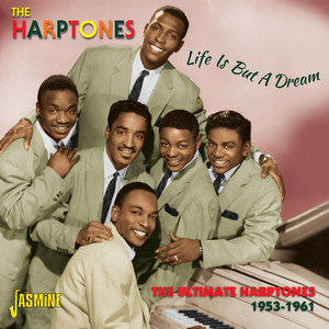 Life Is But A Dream - The Ultimate Harptones, 1953 - 1961 album