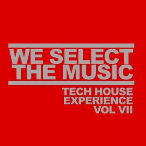 We Select The Music: Tech House Experience, Vol. 7 Albumcover