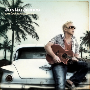 Perfect Sometimes - Justin James