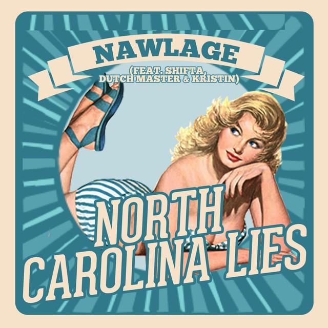 North Carolina Lies (feat. Shifta, Dutch Master & Kristin)