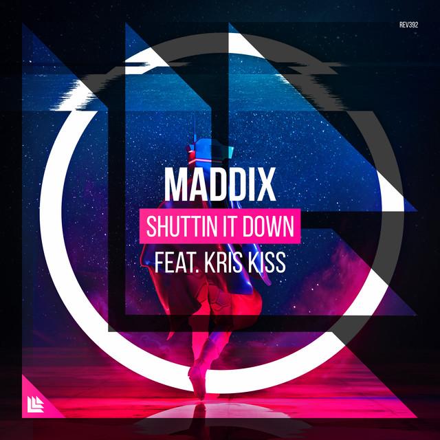 Maddix & Kris Kiss - Shuttin It Down