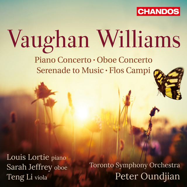 Vaughan Williams: Piano Concerto, Oboe Concerto, Serenade to Music & Flos Campi