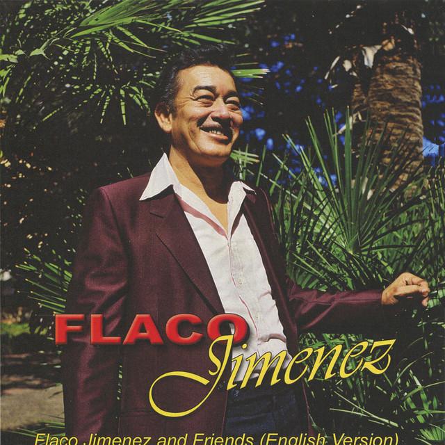Flaco Jimenez and Friends - English Version