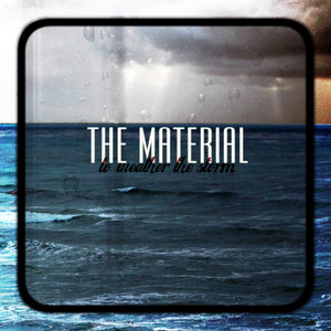 To Weather The Storm EP - The Material