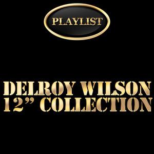 Delroy Wilson 12 Inch Collection Playlist album
