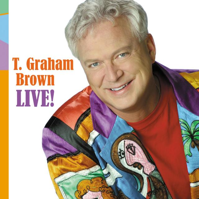 T. Graham Brown Live