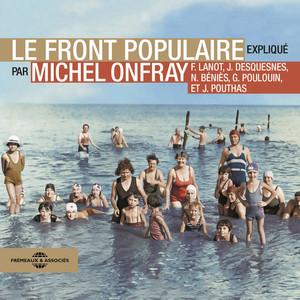 Le Front Populaire, expliqué par Michel Onfray Audiobook