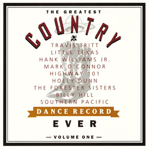 The Greatest Country Dance Record Ever Volume One - Hank Williams Jr.