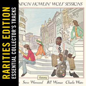 The London Howlin' Wolf Sessions: Rarities Edition album