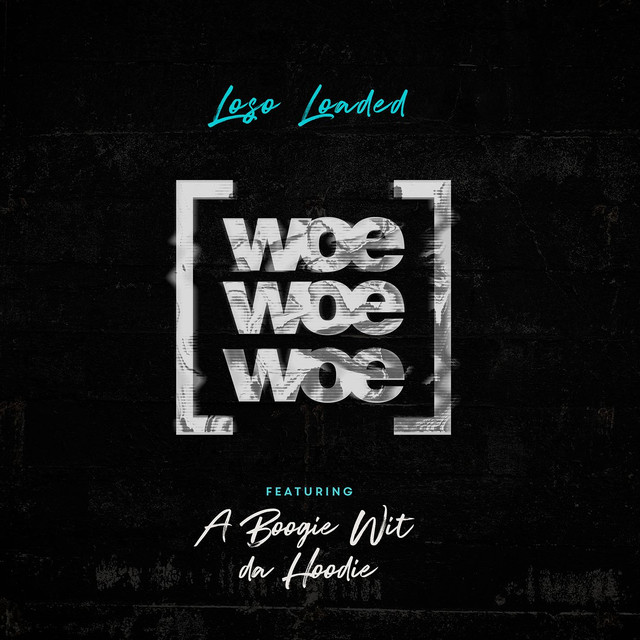 Woe Woe Woe (feat. A Boogie Wit da Hoodie)