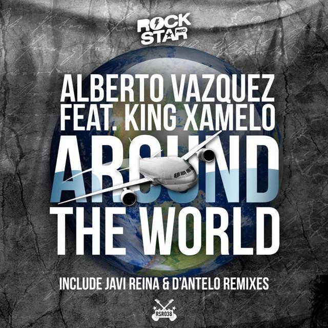 Around the World (feat. King Xamelo) [Javi Reina, D'Antelo]