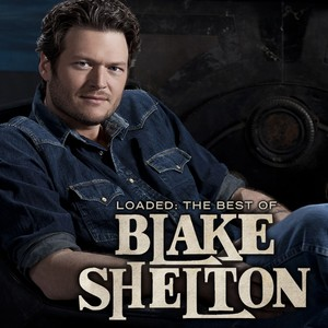 Loaded: The Best Of Blake Shelton Albumcover