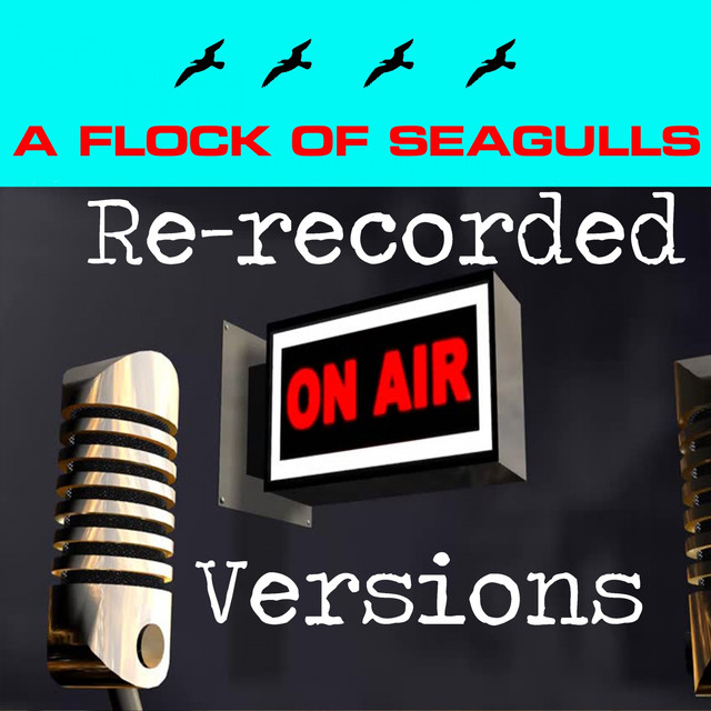 A Flock of Seagulls (Re-Recorded Versions)