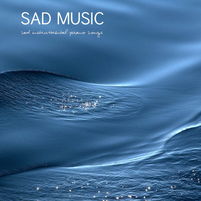 Sentimental Piano Music (Sad Break up Songs), a song by Sad