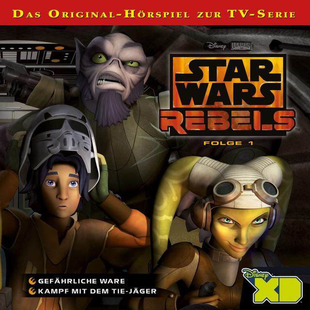 Star Wars Rebels - Folge 1 (Gefährliche Ware & Kampf mit dem TIE-Jäger) Cover