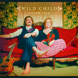 Pillow Talk - Wild Child