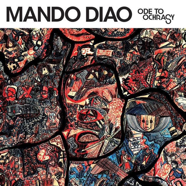 Album cover for Ode To Ochrasy by Mando Diao