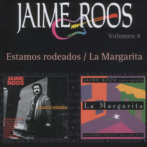 Estamos Rodeados / La Margarita - Jaime Roos
