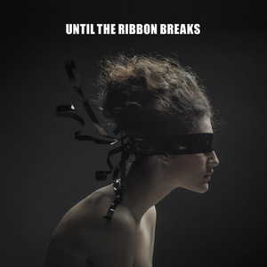A Lesson Unlearnt - Until the Ribbon Breaks