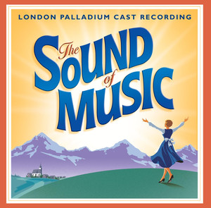The Sound Of Music - London Palladium Cast Album 2006 - Sound Of Music