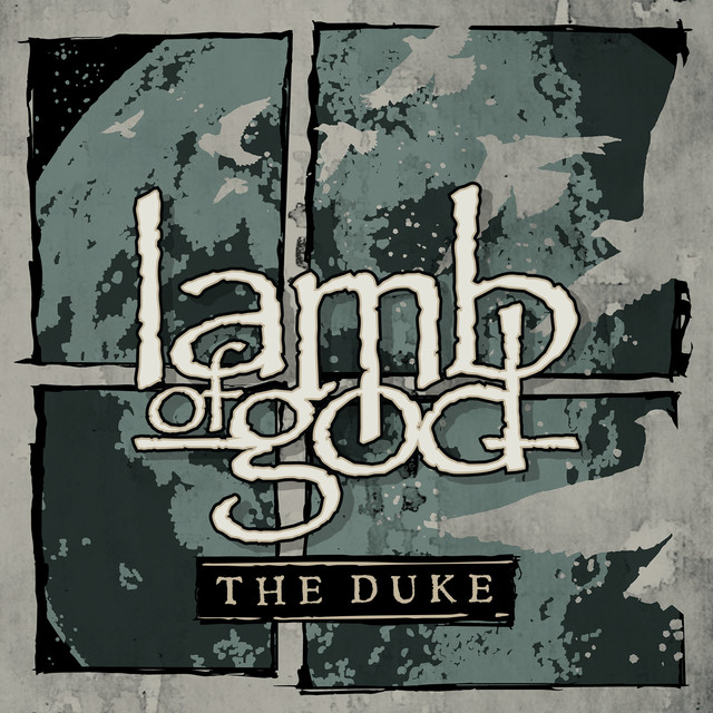 The Duke by Lamb of God on Spotify